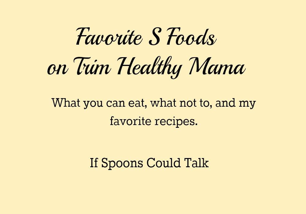 picture relating to Trim Healthy Mama Printable Food List called My Preferred THM S Foodstuff If Spoons May well Chat